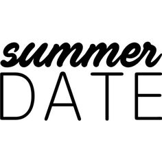 Summer Date text ❤ liked on Polyvore featuring text and words
