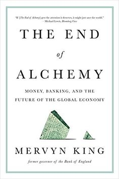 The End of Alchemy: Money, Banking, and the Future of the...