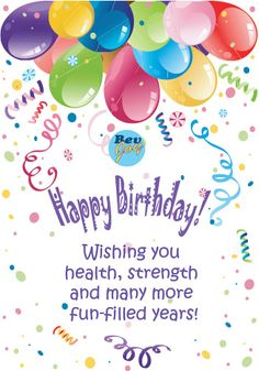 Happy Birthday! Wishing you health, strength and many more fun filled years!