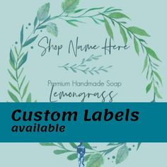 FREE custom labels with all bulk soap orders! Place an order today to get yours!