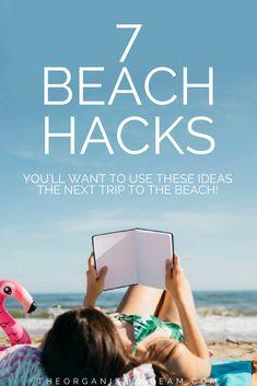 The Organized Dream: 7 Beach Hacks