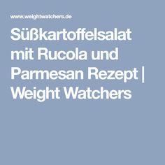 Süßkartoffelsalat mit Rucola und Parmesan Rezept | Weight Watchers