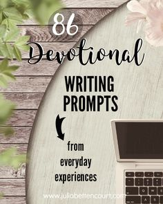 Devotional Writing Prompts from everyday experiences of life.