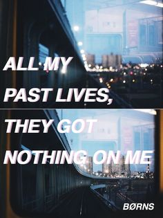Borns - Past Lives FAVORITE SONG