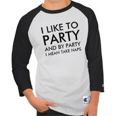 By Party I mean Take Naps Softball Jersey Tee Shirt