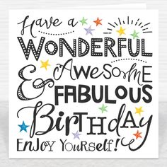 Have a Wonderful, Awesome & Fabulous Birthday Card Happy Birthday Card Messages, Happy Birthday Qoutes, Birthday Wishes And Images, Birthday Wishes For Friend, Birthday Wishes Quotes, Happy Birthday Pictures, Happy Birthday Greetings, Awesome Birthday Wishes, Happy Birthday Typography