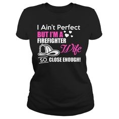 Im A Firefighter Wife, Checkout HERE ==> https://www.sunfrog.com/LifeStyle/Im-A-Firefighter-Wife-Black-Ladies.html?41088