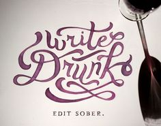 // Write Drunk, Edit Sober - Wine Lettering & Words of wisdom from Ernest Hemingway - Alexis Reid, A Certain Type