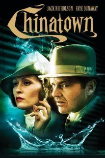 Chinatown (1974): This is one of my favorite who-done-its.  Great cast, great story.