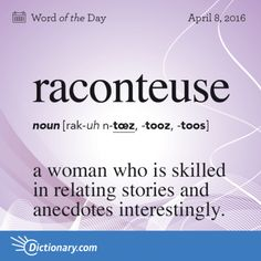 Who is your favorite raconteuse? For me, Tracy Franken comes to mind. a former member of our Toastmasters club. The Words, Weird Words, Words To Use, Cool Words, Unusual Words, Unique Words, English Vocabulary Words, English Words, Word Nerd