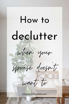 How to declutter when your spouse doesn't want to: 15 strategies you can use to figure out how to simplify and declutter when your spouse doesn't want to! Organisation Hacks, Life Organization, Organising Tips, Decluttering Ideas, Home Design, Set A Reminder, Clutter Free Home, Declutter Your Life, Making Life Easier