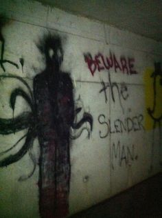 Beware the Slender Man