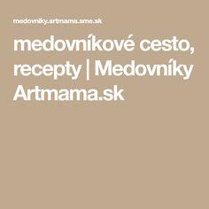 medovníkové cesto, recepty   Medovníky Artmama.sk