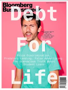 """New Bloomberg Businessweek cover, """"Debt for Life""""  Photograph: Charlie Engman, creative director: Richard Turley"""