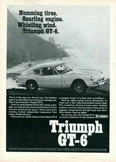 Triumph GT6 Triumph Motor, Triumph Car, Vintage Advertisements, Vintage Ads, British Sports Cars, British Car, Triumph Spitfire, Retro Pictures, Car Advertising