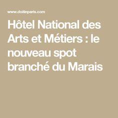 Hôtel National des Arts et Métiers : le nouveau spot branché du Marais