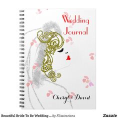 Beautiful Bride To Be Wedding Journal Notebook #gifts #brides #journals