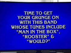 Alice In Chains Grunge On jeopardy Alice In Chains, Learn To Read, You Got This, Grunge, How To Get, Learning, Studying, Teaching, Grunge Style