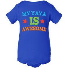 My Yaya Is Awesome Infant Creeper Royal $16.99 www.personalizedfamilytshirts.com