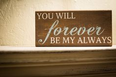You Will Forever by my Always sign by ParLaGrace on Etsy