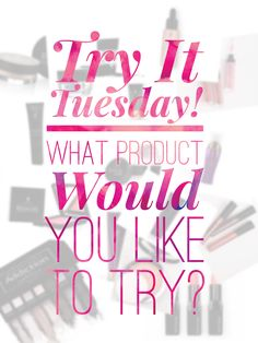 Try It Tuesday Younique