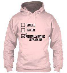 Single Taken Mentally Dating Jeff Atkins Light Pink T-Shirt Front