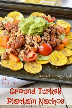 Ground Turkey Plantain Nachos {Paleo, Whole 30} - healthy Super Bowl snack recipe!