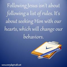 following jesus | following Jesus isn't a list of rules. It's about seeking Him with our ...