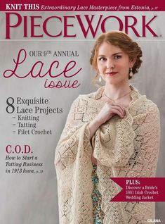 Once again, we devote the May/June issue of PieceWork to lace. And once again, our contributors have gone above and beyond to bring you an array of stories. Many have a personal connection—Julie Turjoman writes about her grandfather's lace Knitting Stiches, Knitting Books, Lace Knitting, Knitting Projects, Vogue Knitting, Filet Crochet, Irish Crochet, Knit Crochet, Knit Lace