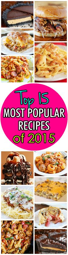 The Top 15 Most Popular Recipes on Pinterest!! Get all the recipes here.