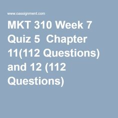 MKT 310 Week 7 Quiz 5 Chapter Questions) and 12 Questions) Final Exams, Questions, Homework, Management, Retail, Student, Marketing, Finals, Sleeve