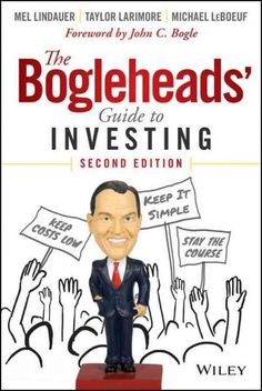 The irreverent guide to investing against common sense, Boglehead style The…