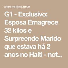 G1 - Exclusivo: Esposa Emagrece 32 kilos e Surpreende Marido que estava há 2 anos no Haiti - notícias em Ciência e Saúde