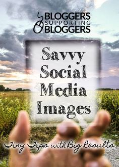 Savvy Social Media Images: Use images to help engage readers and attract new followers. These tiny tips make creating social media images easier than ever!
