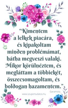Szupertudatos Önfejlesztés, Pozitív gondolatok, Siker, Motiváció, Boldogság, Szeretet,Idézetek Motivational Quotes, Life Quotes, Humor, Quotation, Quotes About Life, Quote Life, Inspirational Qoutes, Humour, Quotes On Life