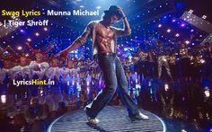 Swag Lyrics – Munna Michael | Tiger Shroff #song #lyrics #Music #video #news
