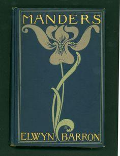 'Manders ~ A Tale of Paris' by Elwyn Barron, 1899 ~ Gorgeous Art Nouveau Book Cover Art  by Amy Sacker