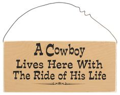 Western Ride of His Life Cowboy Sign