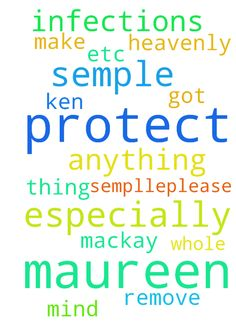 Please God protect me Maureen semple from any infections etc especially anything -  Please protect. Me Maureen semple from any infections especially anything Ken mackay has or got please help and protect me Maureen sempllePlease God make me Maureen semple whole remove any thing that is not of you Heavenly Father protect my mind especially thank you Father God in Jesus name amen amen  Posted at: https://prayerrequest.com/t/xtm #pray #prayer #request #prayerrequest
