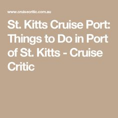 St. Kitts Cruise Port: Things to Do in Port of St. Kitts - Cruise Critic