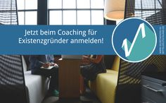 Jetzt beim Coaching für Existenzgründer anmelden!