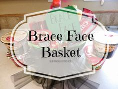 The Blooming Air Force Bride: Brace Face Basket. Care Package for someone with braces!