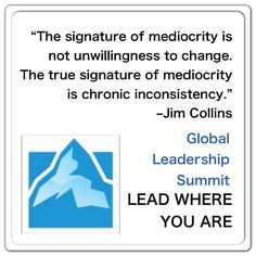 """The signature of mediocrity is not unwillingness to change. The true signature of mediocrity is chronic inconsistency. Global Leadership Summit, Leadership Programs, Leader In Me, Entrepreneurship, Hedgehog, Best Quotes, Notes, Wisdom, Change"