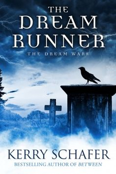Between dreams and reality   The Dream Runner de Kerry Schafer (VO)