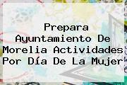 http://tecnoautos.com/wp-content/uploads/imagenes/tendencias/thumbs/prepara-ayuntamiento-de-morelia-actividades-por-dia-de-la-mujer.jpg dia de la mujer. Prepara ayuntamiento de Morelia actividades por Día de la Mujer, Enlaces, Imágenes, Videos y Tweets - http://tecnoautos.com/actualidad/dia-de-la-mujer-prepara-ayuntamiento-de-morelia-actividades-por-dia-de-la-mujer/