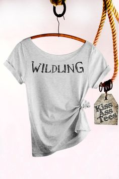 Wildling. Game of Thrones Shirt.  Slouchy Off The by Kissasstees