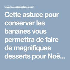 Cette astuce pour conserver les bananes vous permettra de faire de magnifiques desserts pour Noël! - Cuisine - Trucs et Bricolages Deco, Desserts, Tips And Tricks, Snacks, Dish, Tailgate Desserts, Deserts, Decor, Postres