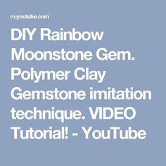 DIY Rainbow Moonstone Gem. Polymer Clay Gemstone imitation technique. VIDEO Tutorial! - YouTube