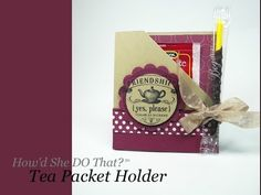 Any friend would enjoy receiving this easy-to-make Friendship Tea Packet Holder! FULL SUPPLY LIST: http://dostamping.typepad.com/dostamping_with_dawn/2014/02...