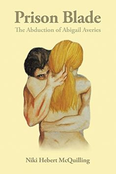 Prison Blade: The Abduction of Abigail Averies by Niki Hebert Mcquilling http://www.amazon.com/dp/1504968999/ref=cm_sw_r_pi_dp_NFYKwb14AC8KG